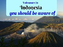 Volcanoes in Indonesia you should be aware of