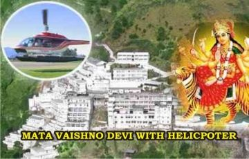 Mata Vasihno Devi with Helicopter