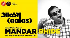 Aalas - Marathi Stand-Up by Mandar Bhide