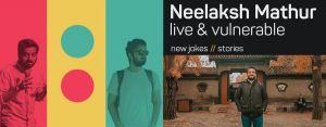 Neelaksh Mathur - Live & Vulnerbale
