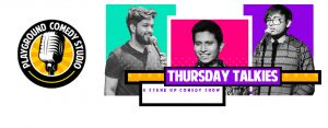 Thursday Talkies - Stand Up Comedy Show