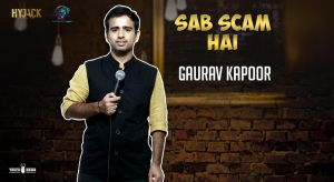 Sab Scam Hai - A Stand-up Comedy Solo by Gaurav