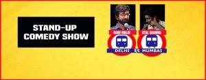 Delhi vs Mumbai - Standup Comedy Show