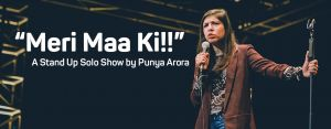 Meri Maa Ki! Stand Up Comedy by Punya Arora