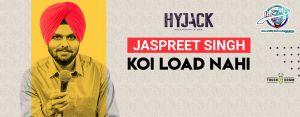 Koi Load Nahi - Standup Comedy By Jaspreet Singh