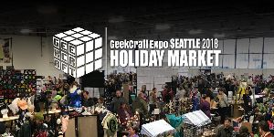 GeekCraft Expo Seattle Holiday Market