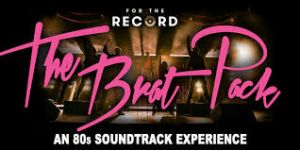 The Brat Pack: An '80s Soundtrack Experience