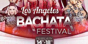 LA Bachata Festival Featuring Salsa, Zouk, Kizomba and a Bachata Concert