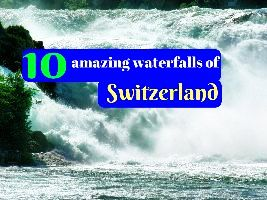 10 amazing waterfalls of Switzerland
