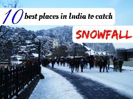10 best places in India to catch Snowfall