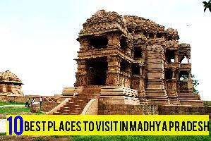 10 Best Places to Visit in Madhya Pradesh