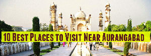 10 Best Places to Visit Near Aurangabad