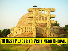 10 Best Places to Visit Near Bhopal