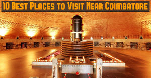 10 Best Places to Visit Near Coimbatore