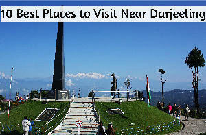 10 Best Places to Visit Near Darjeeling
