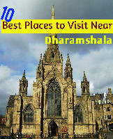 10 Best Places to Visit Near Dharamshala
