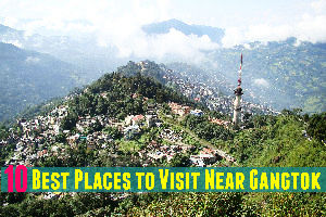 10 Best Places to Visit Near Gangtok