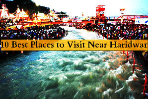 10 Best Places to Visit Near Haridwar