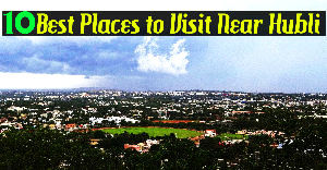 10 Best Places to Visit Near Hubli