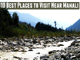 10 Best Places to Visit Near Manali
