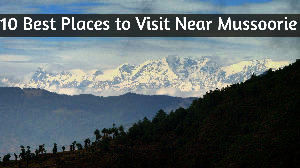 10 Best Places to Visit Near Mussoorie