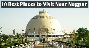 10 Best Places to Visit Near Nagpur