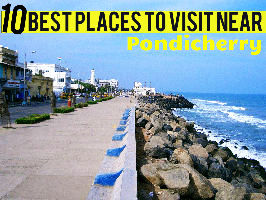 10 Best Places to Visit Near Pondicherry