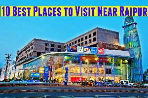 10 Best Places to Visit Near Raipur