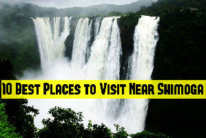 10 Best Places to Visit Near Shimoga