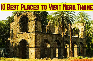 10 Best Places to Visit Near Thane