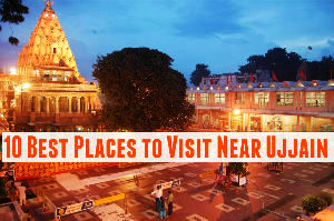 10 Best Places to Visit Near Ujjain