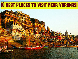 10 Best Places to Visit Near Varanasi