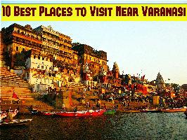 10 Best Places to Visit Near Varanasi