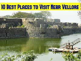 10 Best Places to Visit Near Vellore