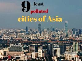9 least polluted cities of Asia