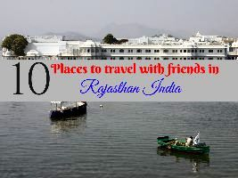 10 Places to travel with friends in Rajasthan India