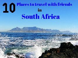 10 Places to travel with friends in South Africa