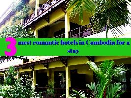 3 most romantic hotels in Cambodia for a stay
