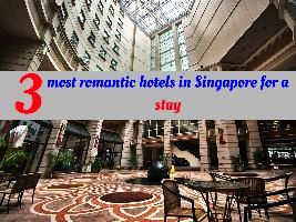 3 most romantic hotels in Singapore for a stay