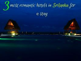 3 most romantic hotels in Sri lanka for a stay