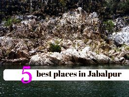 5 best places in Jabalpur