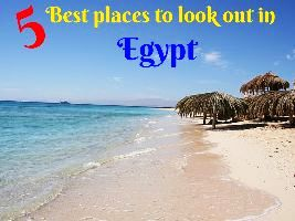 5 Best places to look out in Egypt