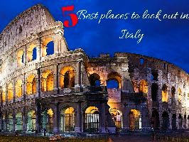 5 Best places to look out in Italy