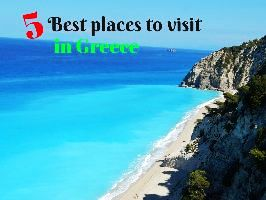 5 Best places to visit in Greece
