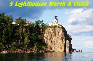 5 Lighthouses Worth A Climb
