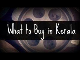 An Ultimate List Of Things To Buy In Kerala