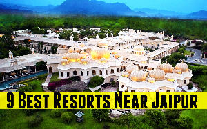 9 Best Resorts Near Jaipur