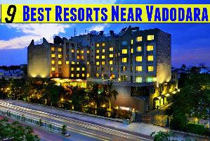 9 Best Resorts Near Vadodara