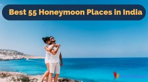 55 Best Honeymoon Places in India that Every Romantic Couple Must Visit