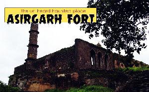 Asirgarh Fort Haunted Story
